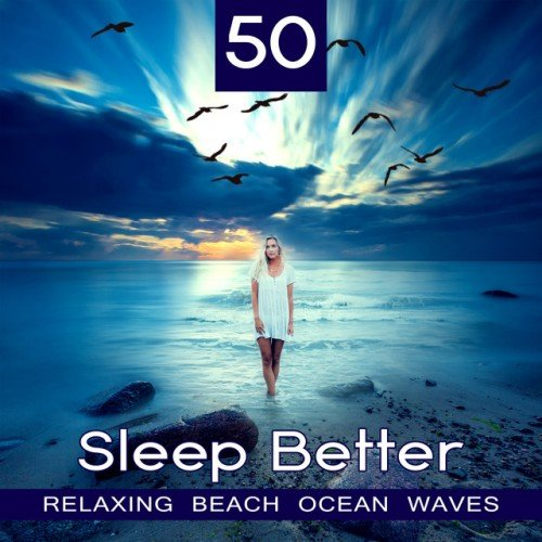 VA - 50 Sleep Better Relaxing Beach Ocean Waves (2017)