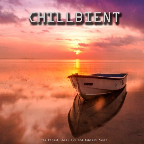 VA - Chillbient. The Finest Chill out and Ambient Music (2017)