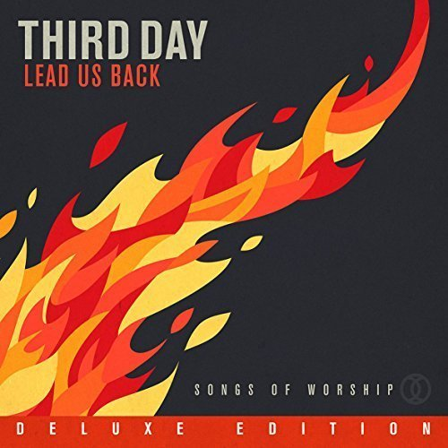 Third Day - Lead Us Back: Songs of Worship [2CD Deluxe Edition] (2015) Lossless