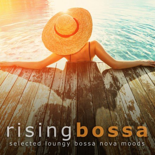 VA - Rising Bossa: Selected Loungy Bossa Nova Moods (2017)