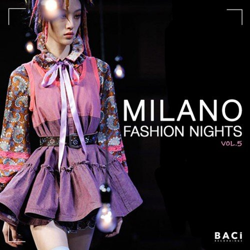 VA - Milano Fashion Nights Vol.5: Nu Disco, Funk, Electronica, Deep House Compilation (2017)