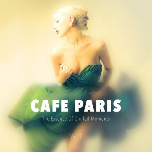 VA - Cafe Paris: The Essence Of Chilled Moments Vol.2 (2017)
