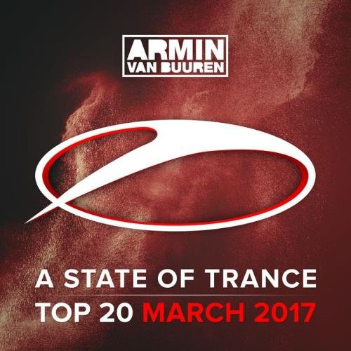 VA-A State Of Trance Top 20 - March 2017 (2017)