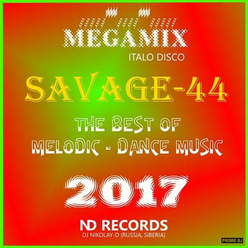SAVAGE-44 - The best of melodic dance music Vol.3 (2017)