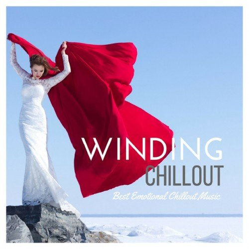 VA - Winding Chillout. Best Emotional Chillout Music (2017)