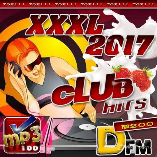 VA-XXXL Club Hits №200 (2017)