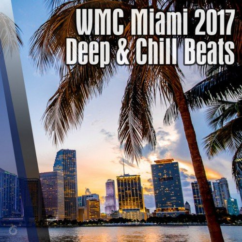 VA - WMC Miami 2017: Deep and Chill Beats (2017)