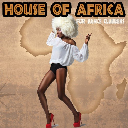 VA - House of Africa for Dance Clubbers (2017)