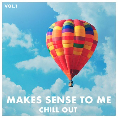VA - Makes Sense to Me Chill Out Vol.1 (2017)