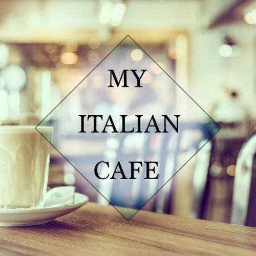 VA - My Italian Cafe Vol.3 Selection Of Amazing Lounge and Chill Out Music (2017)