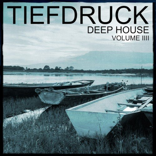 VA - Tiefdruck Deep House Vol.4: 100% Pure Deep House Sound (2017)