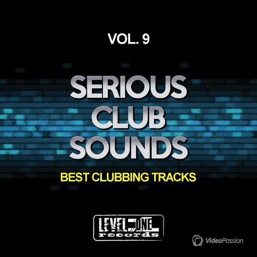 VA - Serious Club Sounds Vol.9 (Best Clubbing Tracks) (2017)