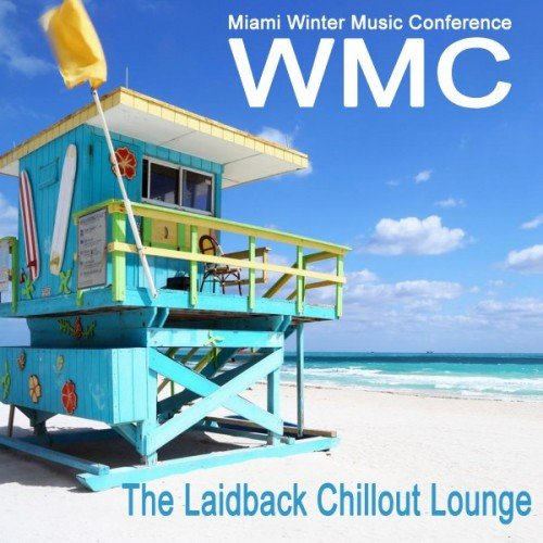 VA - WMC Miami Winter Music Conference: The Laidback Chillout Lounge (2017)
