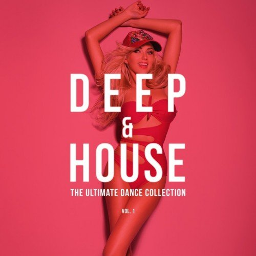 VA - Deep and House Vol.1: The Ultimate Dance Collection (2017)