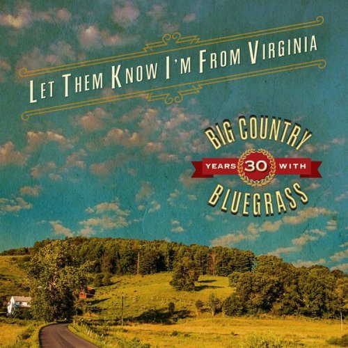 Big Country Bluegrass - Let Them Know I'm from Virginia (2017)
