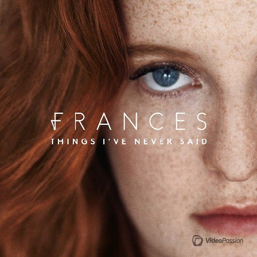 Frances - Things I'Ve Never Said (Deluxe) (2017)