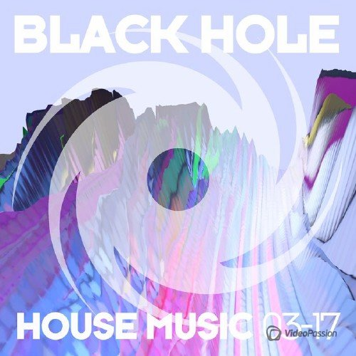 VA - Black Hole House Music 03-17 (2017)