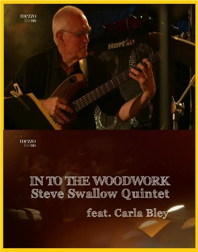 Steve Swallow Quintet with Carla Bley - Into The Woodwork (2013) HDTV 1080р