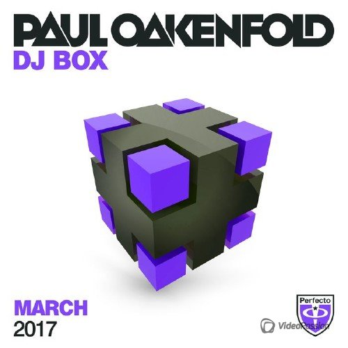 VA - Paul Oakenfold: DJ Box March 2017 (2017)