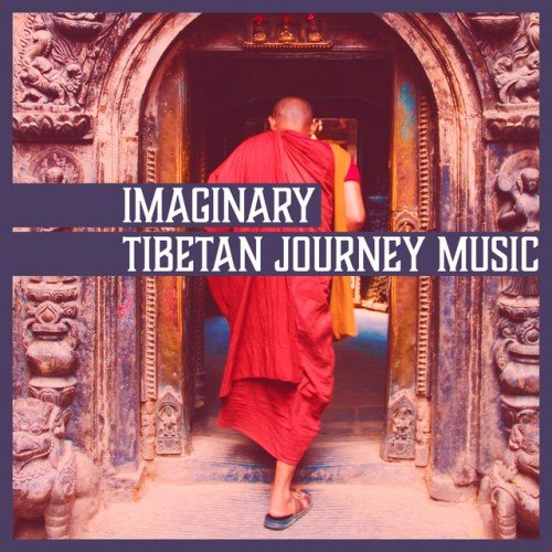 VA - Imaginary Tibetan Journey Music: Soothing Atmosphere, Namaste Yoga, Deep Meditation (2017)