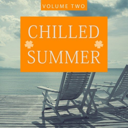 VA - Chilled Summer Vol.2 A Fresh Deep House Breeze (2017)