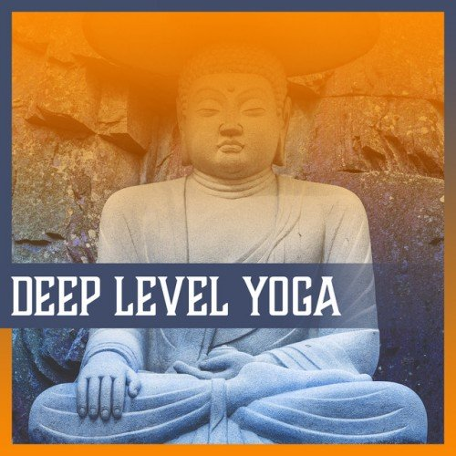 VA - Deep Level Yoga: Relaxing Sound of Nature, Oriental Massage Yoga (2017)