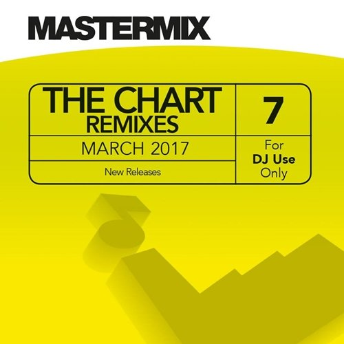 Mastermix The Chart Remixes Vol. 7 March (2017)