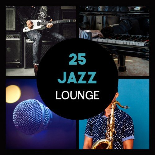 VA - 25 Jazz Lounge: Most Relaxing Jazz Music, Magic Moments with Soft Sounds (2017)
