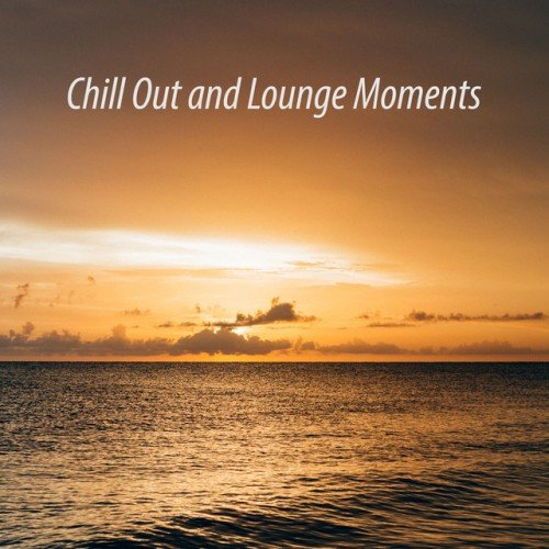VA - Chill out and Lounge Moments (2017)
