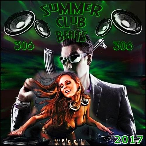 VA-Summer Club Beats Vol. 306 (2017)
