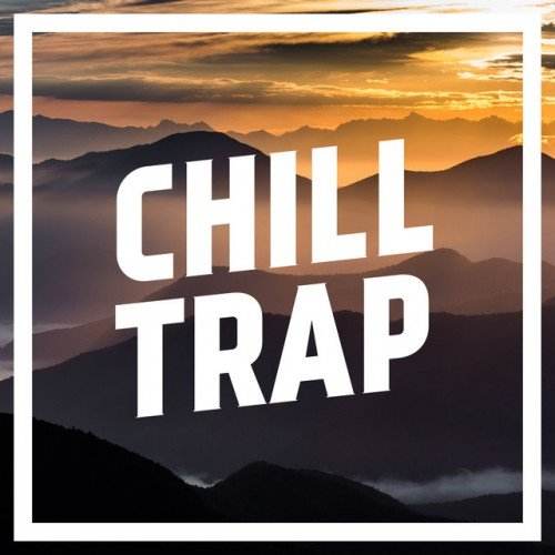 VA - Chill Trap All Trap Music (2017)