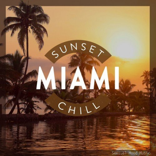 VA - Miami Sunset Chill (2017)