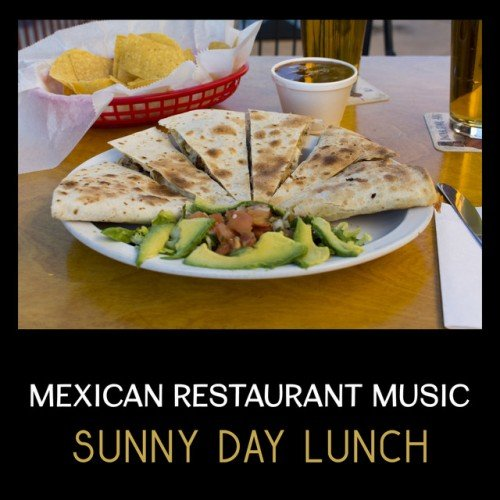 VA - Mexican Restaurant Music: Jazzy Sunny Day. Lunch Chill and Cool Jazz, Good Mood Music (2017)