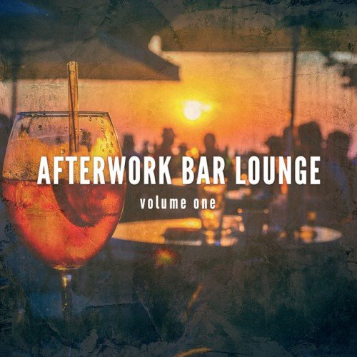 VA - Afterwork Bar Lounge Vol.1: Finest Lounge and Jazzy House Tunes (2017)
