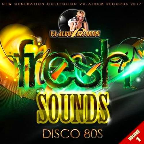 VA-Fresh Sounds Remix Disco 80s: Vol. 1 (2017)