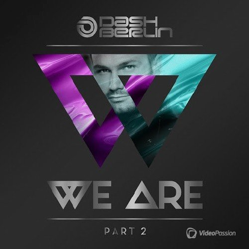 Dash Berlin - We Are Part 2 (2017)