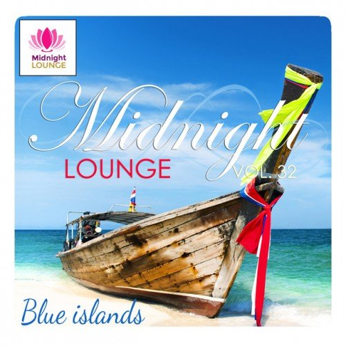 VA - Midnight Lounge Vol.32: Blue Islands (2017)
