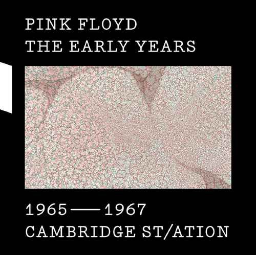 Pink Floyd - The Early Years 1965–1967: Cambridge St/ation (2017) [Hi-Res]