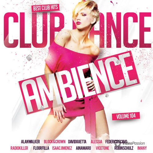 VA-Club Dance Ambience Vol.104 (2017)