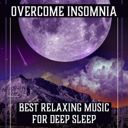 VA - Overcome Insomnia: Best Relaxing Music for Deep Sleep (2017)