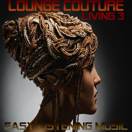 VA - Lounge Living Couture 3: Easy Listening Music (2017)