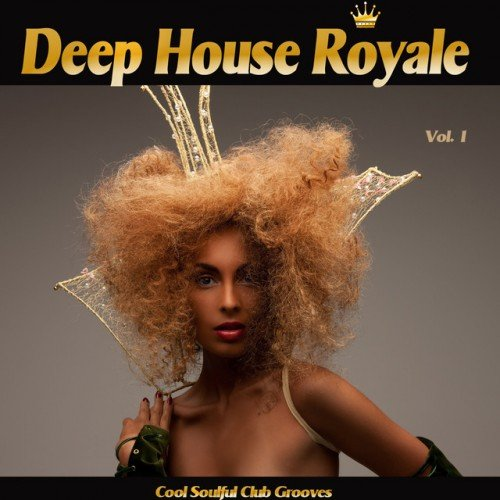 VA - Deep House Royale Vol.1: Cool Soulful Club Grooves (2017)