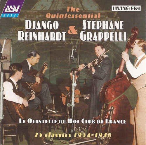 Django Reinhardt, Stephane Grappelli & Le Quintette Du Hot Club De France - The Quintessential Django Reinhardt & Stephane Grappelli: 25 Classics 1934-1940 (1998)