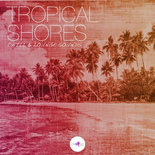 VA - Tropical Shores: Chill and Lounge Sounds (2017)