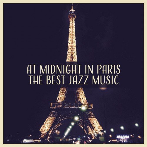 VA - At Midnight in Paris: The Best Jazz Music for Party Night (2017)