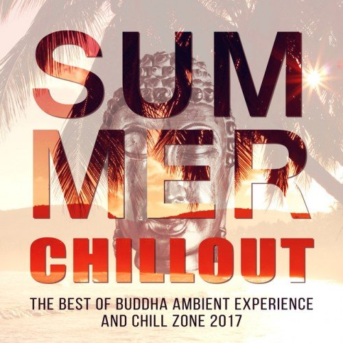 VA - Summer Chillout, The Best of Buddha Ambient Experience and Chill Zone (2017)