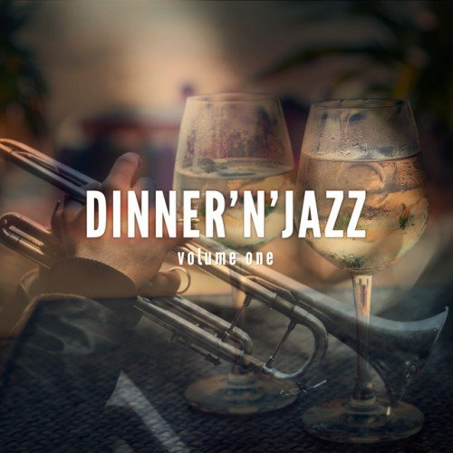 VA - Dinner and Jazz Vol.1: Finest Lounge and Smooth Jazz Music (2017)