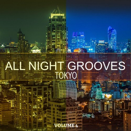 VA - All Night Grooves Tokyo Vol.4: Lounge Music At Its Finest (2017)