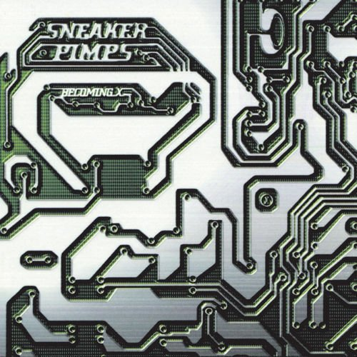 Sneaker Pimps - Becoming X [Remastered LP Limited Edition] (1996/2008)
