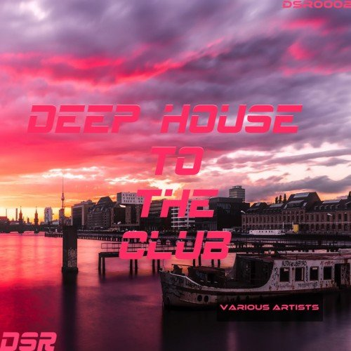 VA - Deep House to the Club (2017)
